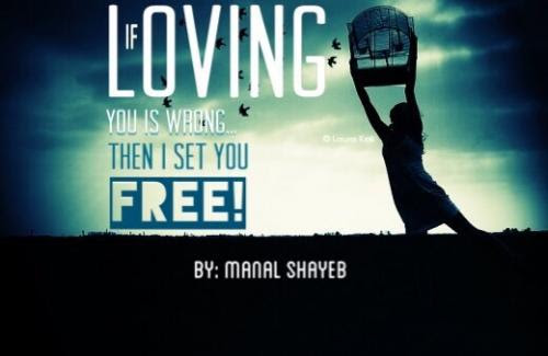 If Loving You Is Wrong Then I Set You Free