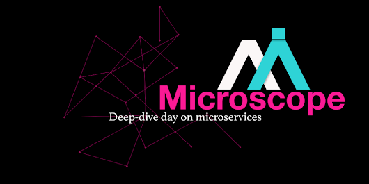 Microscope: Deep-dive day on microservices