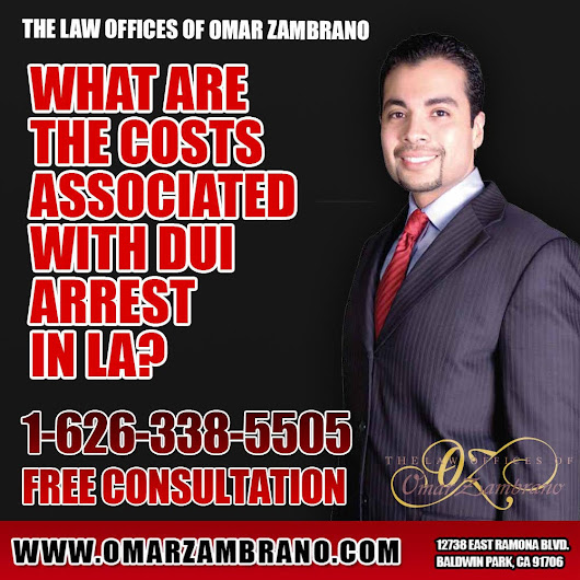 The Law Offices of Omar Zambrano - Call for a Free Consultation — What are the Costs Associated with DUI Arrest in...