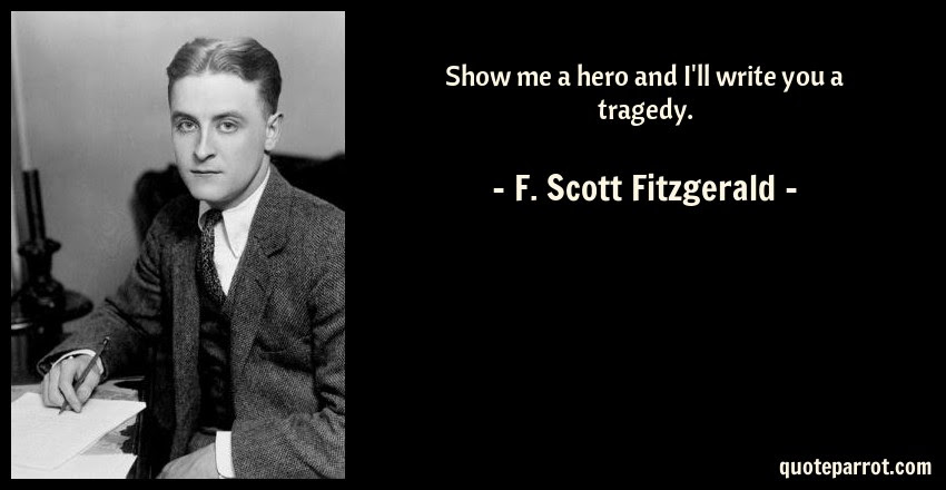 Show Me A Hero And Ill Write You A Tragedy By F Scott Fitzgerald