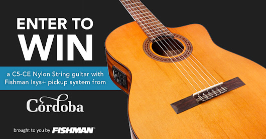 Enter to Win a Córdoba Nylon String Guitar from Fishman