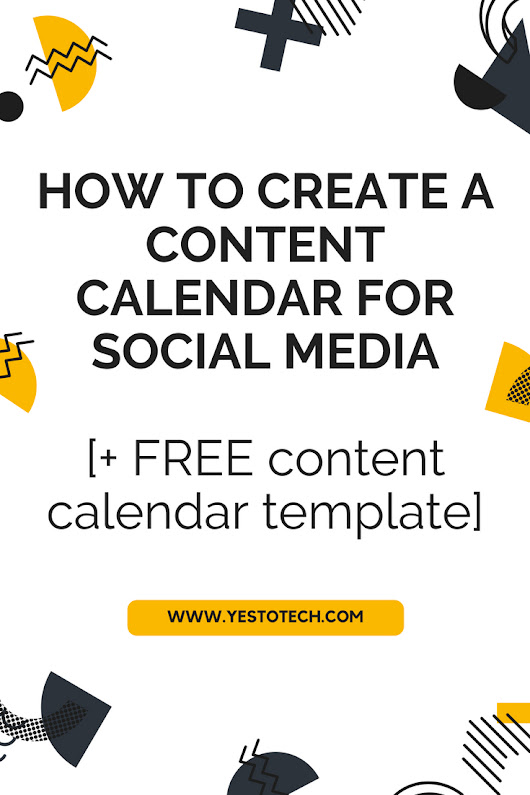 How To Create A Content Calendar For Social Media [+ FREE Template] | Yes To Tech - Stand Out Online As A Non-Techie Online Entrepreneur