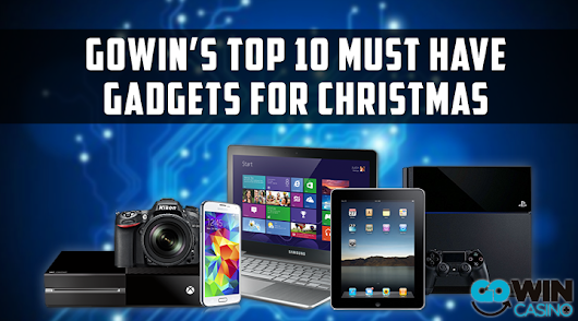 GoWin's Top 10 must have gadgets for christmas - Blog - GoWin Mobile Casino