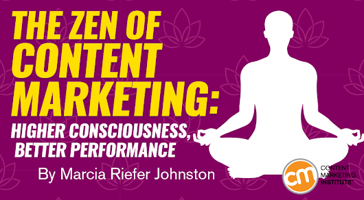 The Zen of Content Marketing: Higher Consciousness, Better Performance