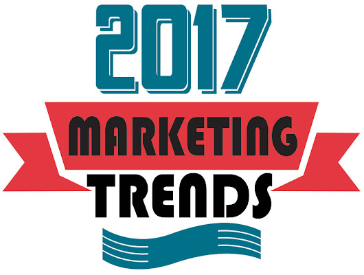2017 Top Marketing Trends #marketing