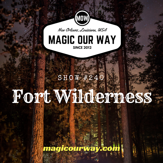 Fort Wilderness Resort Retrospective - MOW #240 - Magic Our Way