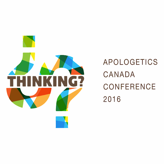Apologetics Canada Conference 2016 near Vancouver BC this week! - TilledSoil.org