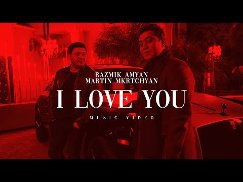 Razmik Amyan - Martin Mkrtchyan - I Love You