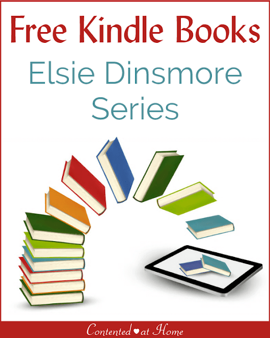 Free Kindle Books: Elsie Dinsmore Series | Contented at Home