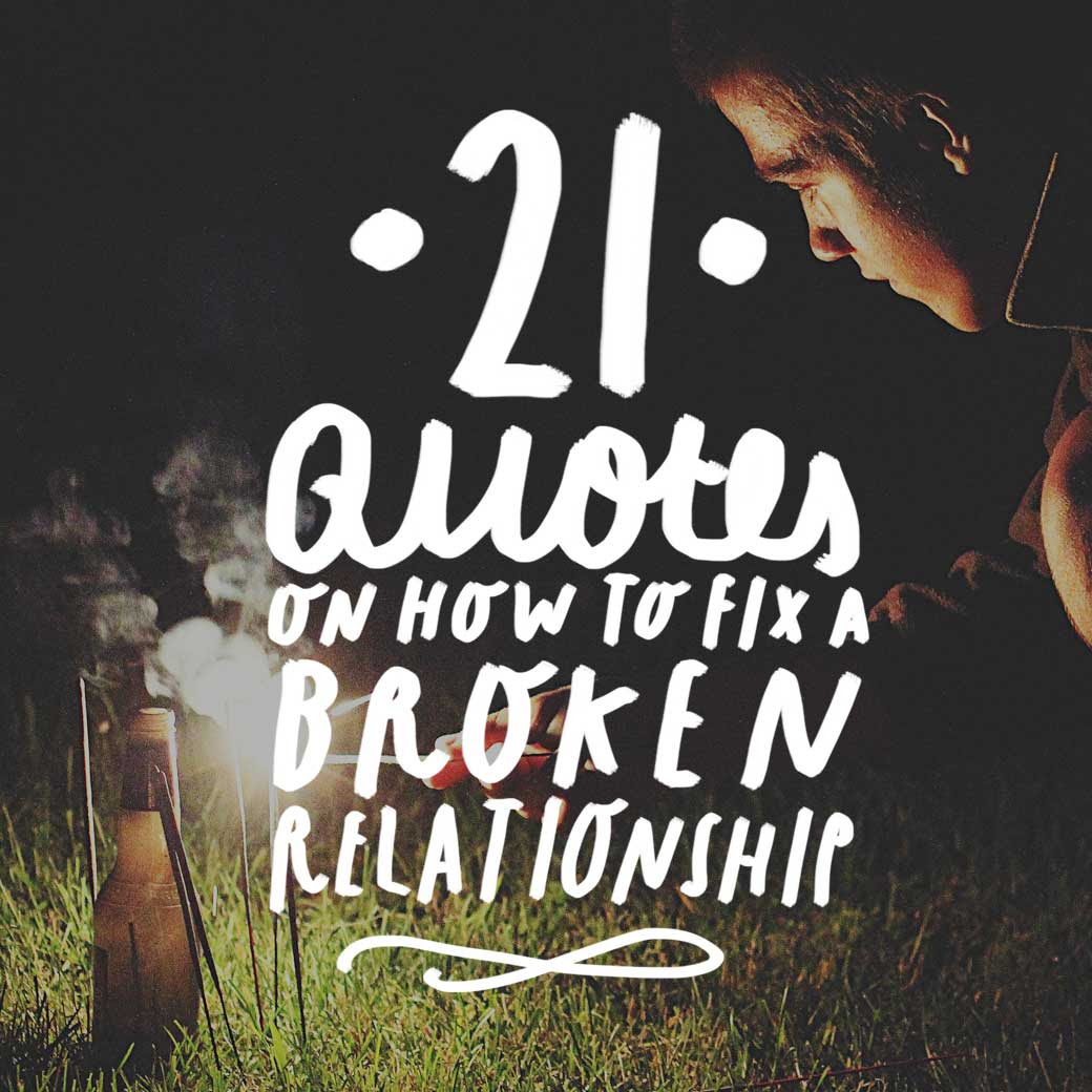 21 Quotes On How To Fix A Broken Relationship Bright Drops