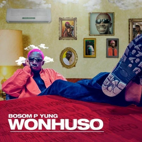 Bosom P Yung - Wonhuso (Prod.By KC Beatz).
