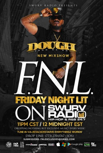 """Dough From Da Go Debuts New Mixshow """"FNL"""" (Friday Night Lit)"""