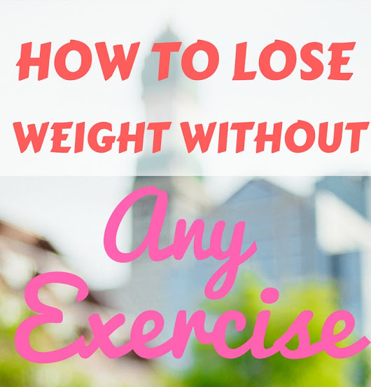 How to Lose Weight Without Exercise by the Fit System