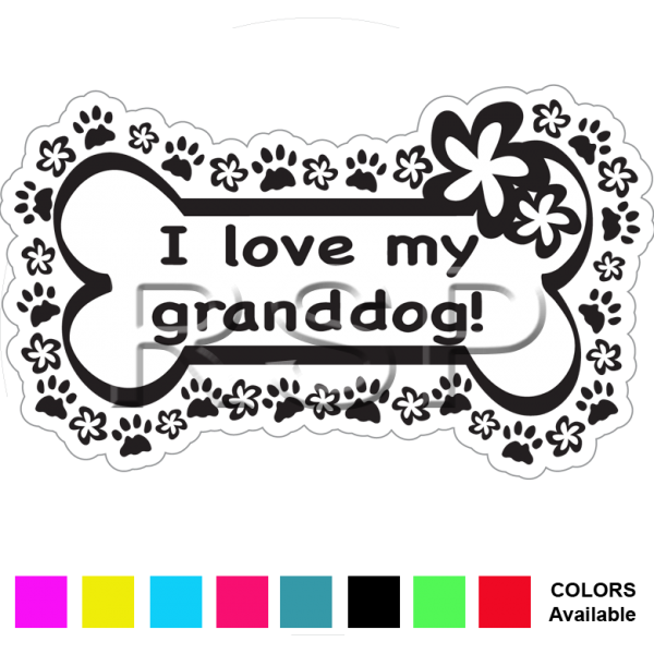 Decal I Lover My Granddog 4x6