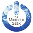 CLICK HERE to support The Mindful Geek