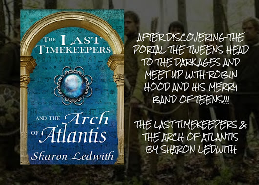 HOW CAN ONE FOOD FIGHT LEAD TO HIGH ADVENTURE FOR SOME TWEENS? READ THE LAST TIMEKEEPERS & THE ARCH OF ATLANTIS TO FIND OUT! SHARON LEDWITH
