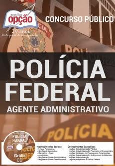 Apostila Preparatória Polícia Federal 2017-AGENTE ADMINISTRATIVO - Impressa: 75,00 - Digital: 45,00