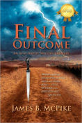 http://www.barnesandnoble.com/w/final-outcome-james-b-mcpike/1102417173?ean=9781432754495