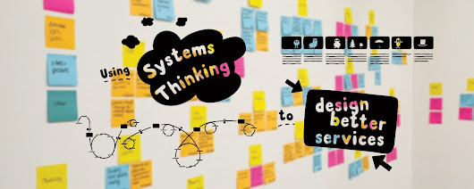 Using Systems Thinking to Design Better Services