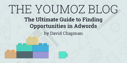 The Ultimate Guide to Finding Opportunities in Adwords