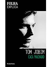 Obra analisa a criação musical de Tom Jobim e narra a trajetória do músico