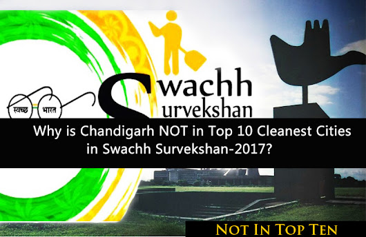 Why is Chandigarh NOT in Top 10 Cleanest Cities in Swachh Survekshan-2017? - ChandigarhX