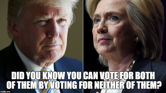 FALSE: Not Voting For Hillary is a Vote For Trump