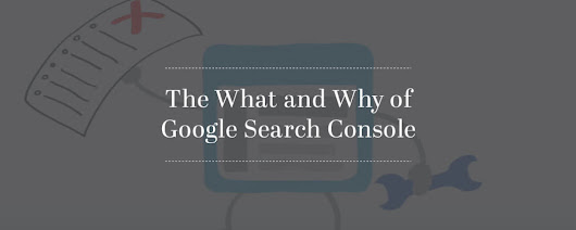 The What and Why of Google Search Console