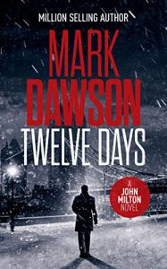 Twelve Days by Mark Dawson