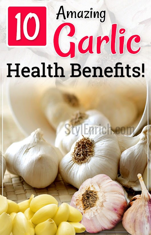 Garlic Health Benefits : The World's Healthiest Herb & It's Uses