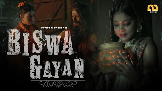 Biswa Gyan (2020) - BumBam WEB Series Season 1