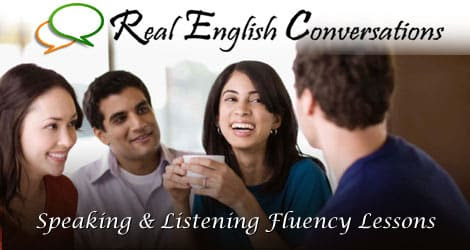 Real English Conversations: English Conversation Lessons & Dialogues