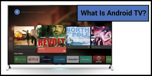 What is Android TV? Smart TV...but better - AndroidPCReview