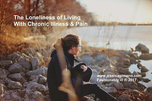 The Loneliness of Living with Chronic Illnesses & Pain