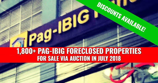 More than 1,800 Pag-IBIG Foreclosed Properties for auction in July 2018