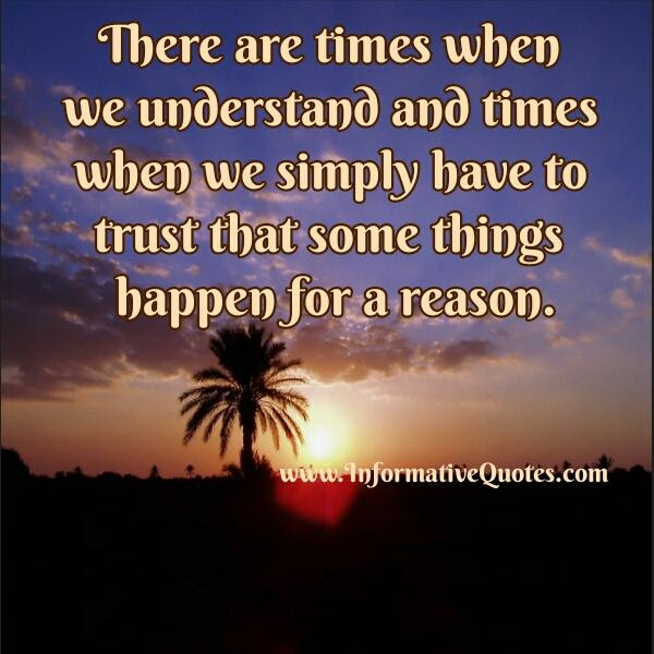 Some Things Happen For A Reason Informative Quotes