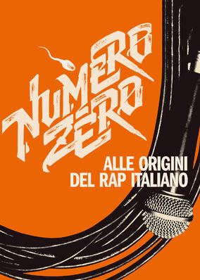 Numero Zero. The Roots of Italian Rap