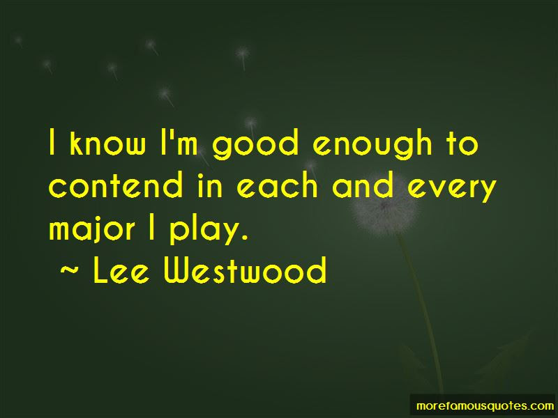 Im Good Enough Quotes Top 62 Quotes About Im Good Enough From