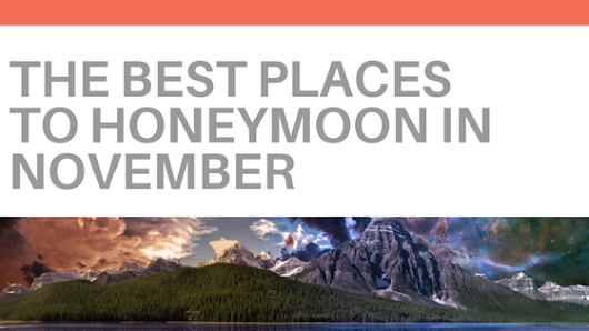 The Best Places to Honeymoon in November