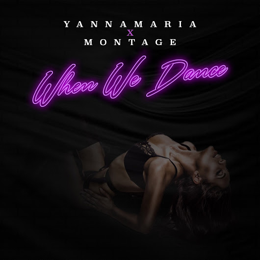 YannaMaria - When We Dance ft Montage @TheYannaMaria