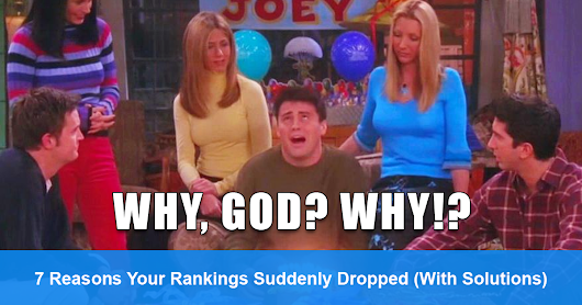 Rankings suddenly dropped? Here's how to find and fix the underlying issue.