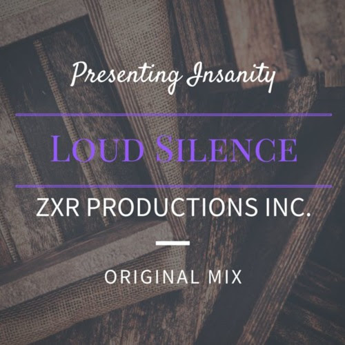 ZXR Productions - Loud Silence (Original Mix) by ZXR Productions Inc.