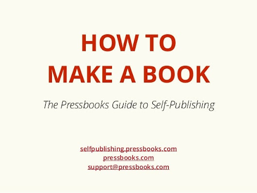 How to Make a Book: The Pressbooks Guide to Self-Publishing