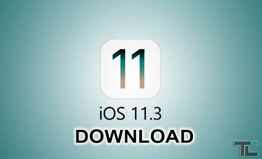 iOS 11.3 IPSW Final Version for iPhone, iPad & iPod Touch [DOWNLOAD]