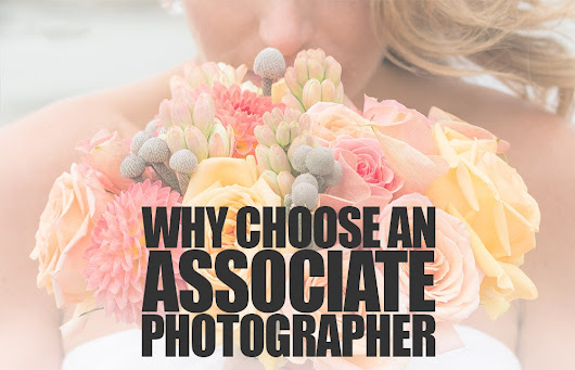 Why Hire an Associate Wedding Photographer