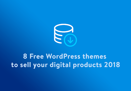 7 Free WordPress themes to sell your digital products 2018 - Script Eden
