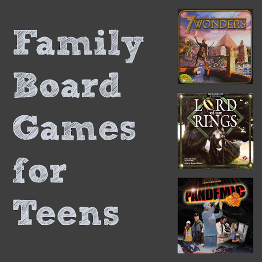 Family Board Games for Teens - Real Life at Home