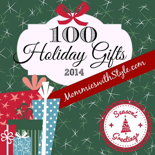 MEGA Holiday Gift Guide 2014: 100 Gifts {Something for Everyone!} | Mommies With Style