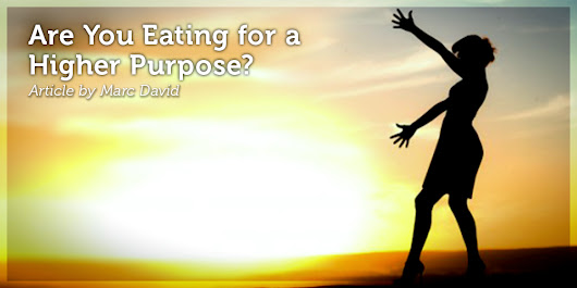Are You Eating for a Higher Purpose?