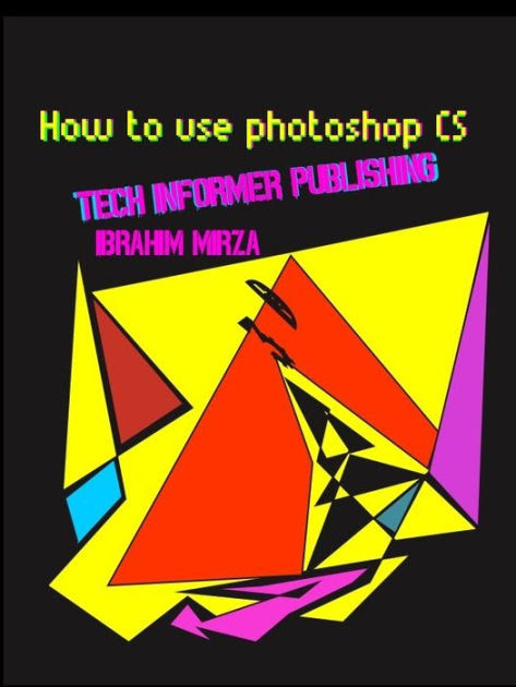 How to use photoshop CS